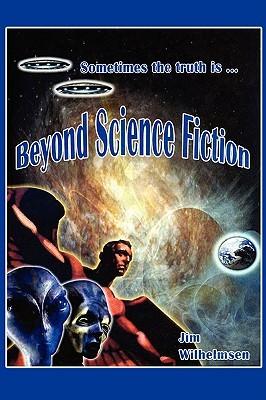 beyond science fiction by jim wilhelmsen ebook pdf